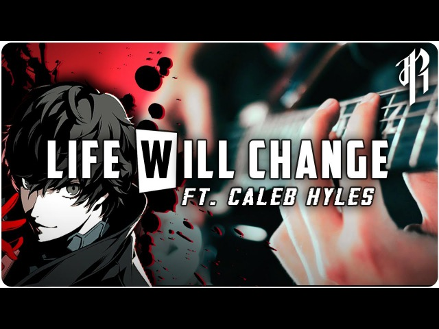 Persona 5 - LIFE WILL CHANGE Cover || RichaadEB Caleb Hyles