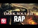 DARK SOULS II RAP by JT Music - Prepare to Die