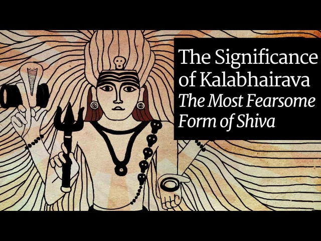 The Significance of Kalabhairava The Most Fearsome Form of Shiva