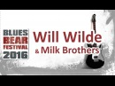Blues Bear Festival - Will Wilde Milk Brothers (Live from Gorka Hall)