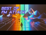 'Best of FM Attack'  Best of Synthwave And Retro Electro Music Mix