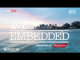 UFC 212 Embedded - Episode 2 [RUS]