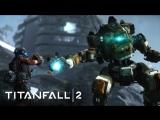 Треш, Угар и ИГРА ГОДА Titanfall 2