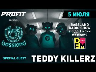 Bassland Show @ DFM 101.2 (05.07.2017) - Teddy Killerz, мощнейший, эксклюзивный лайв сет!