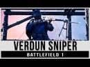 VERDUN SNIPER - Battlefield 1 Cinematic by Michel Edits
