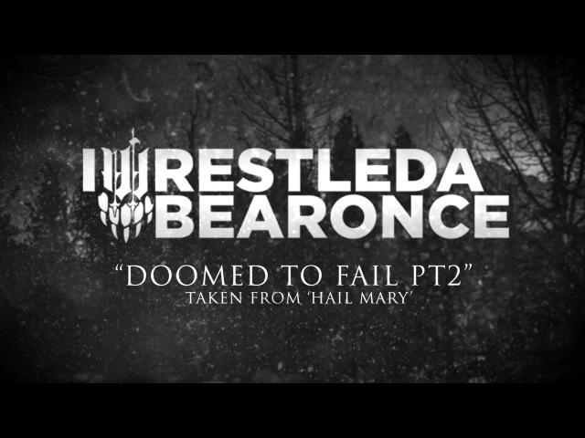 Iwrestledabearonce - Doomed To Fail Pt 2