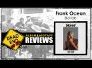 Frank Ocean - Blonde Album Review | DEHH