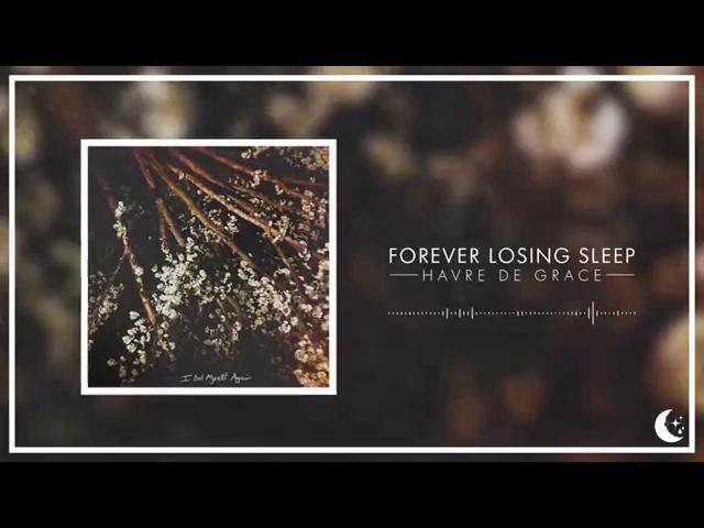 Forever Losing Sleep Havre De Grace