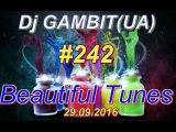 Dj GAMBIT(UA) - Beautiful Tunes #242 (September 2016 Radio)[29.09.2016]