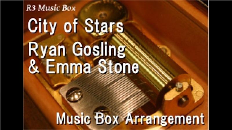 City of Stars/Ryan Gosling Emma Stone [Music Box] (Film