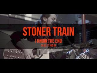 CSBR Live. Stoner Train - I Know The End (25.02.2016@Jao Da@