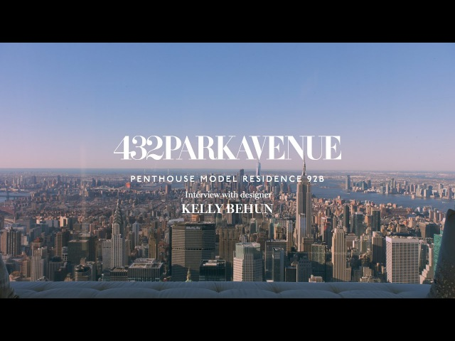 432 Park Avenue, Penthouse Residence 92B Interview with designer Kelly Behun
