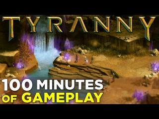 TYRANNY — 100 Minutes of NEW Gameplay!