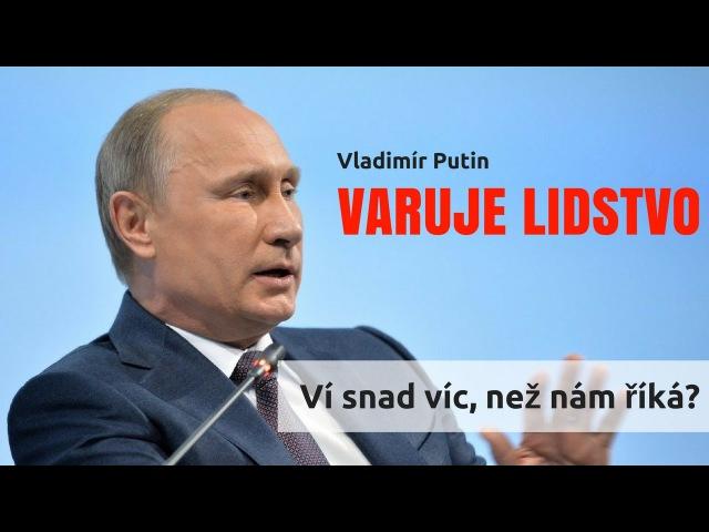 Putin varuje lidstvo. Ví více, než nám říká? : YT
