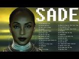 SADE Greatest Hits  Best Songs Of SADE