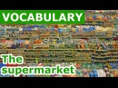 Vocabulary about The Supermarket | Learn english vocabulary with Pictures Lesson 17