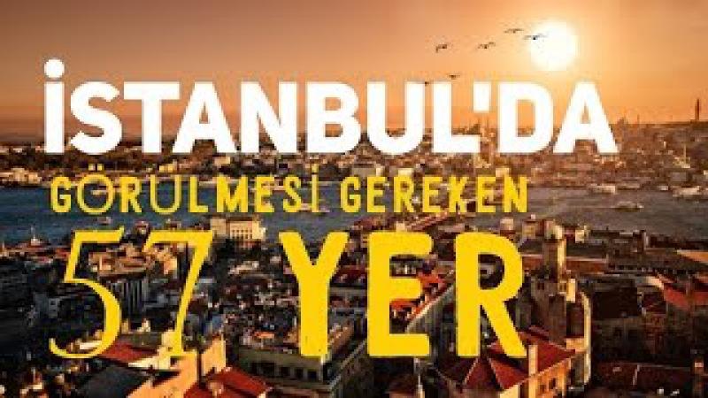 İstanbulda Görülmesi Gereken 57 Yer