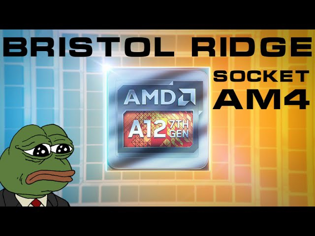 AMD Bristol Ridge и платформа Socket AM4
