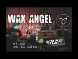 Wax Angel Акустика  15-10-16  Бар
