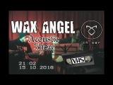 Wax Angel Акустика  15-10-16  Бар