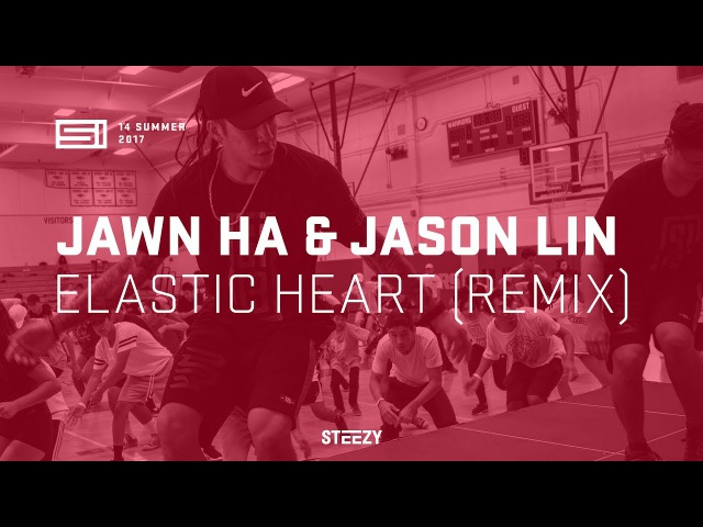 Jawn Ha Jason Lin - Elastic Heart (Remix) | SI 13 Summer | STEEZY. CO
