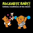 Rockabye Baby! - Break on Through (To the Other Side)
