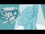 Shine A Light - Heathers Animatic