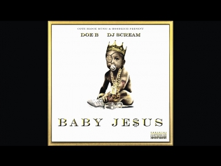 Doe B Ft. Jr. Boss -  Streets Signed Me