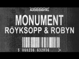 Royksopp feat. Robyn - Monument (The Inevitable End Version)