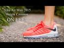 Nike Air Max 2015 Bright Crimson On Foot Sneaker Review