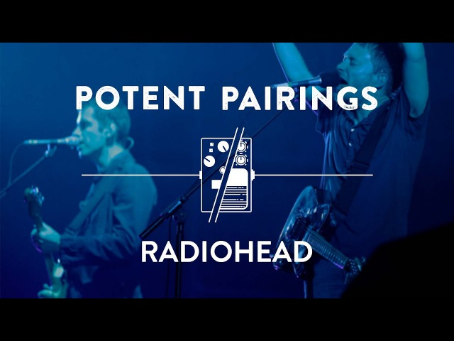 How To Sound Like Radiohead on Guitar | Reverb Potent Pedal Pairings