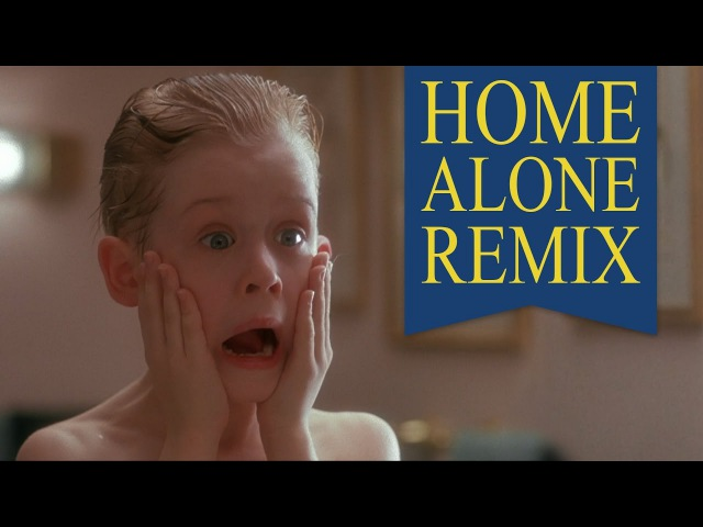 Home Alone Remix