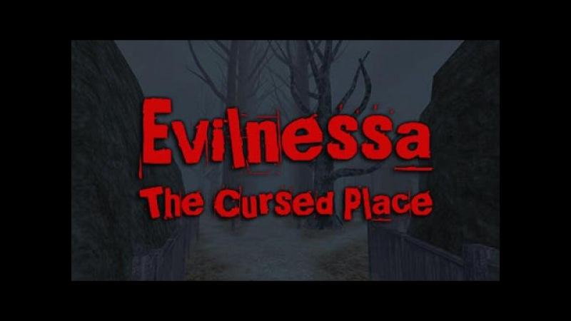 НЕМНОГО СТРАШНО(Evilnessa: The Cursed Place)