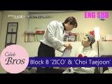 ZICO (Block B)&amp Choi Taejoon,  Celeb Bros S2 EP3