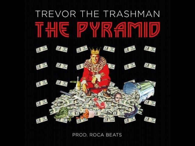 Trevor the Trashman The Pyramid Prod By Roca Beats