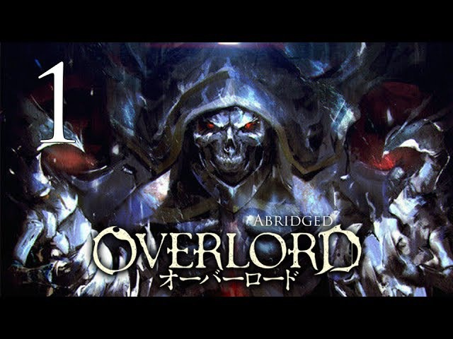 Overlord Abridged - Episode 1 (Team Dai-Gurren)