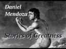 Stories of Greatness - Daniel Mendoza Part 1
