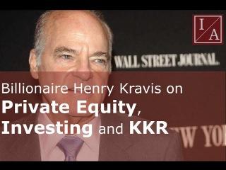 Billionaire Henry Kravis on Private Equity, Investing and KKR