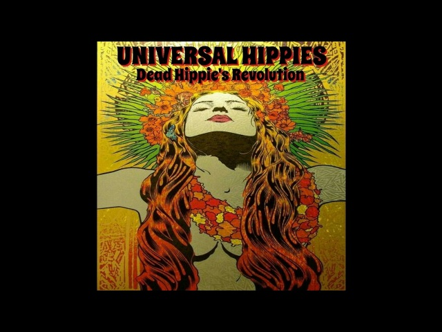 Universal Hippies - Dead Hippies Revolution 2017 New Full Album