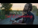Iron Wine - Call It Dreaming [OFFICIAL VIDEO]