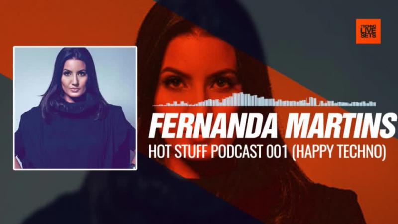 Fernanda Martins aka Dot Chandler - Hot Stuff Podcast 001 (Happy Techno, City Hall Barcelona) 09-09-2017