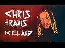 CHRIS TRAVIS - ICELAND / ПЕРЕВОД / WITH RUSSIAN SUBS