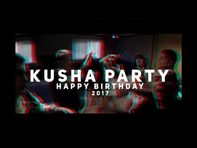 KUSHA PARTY - HAPPY B-DAY