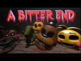 [SFM FNaF] A Bitter End (Collab) (ReUploaded) [By GroundBreaking]