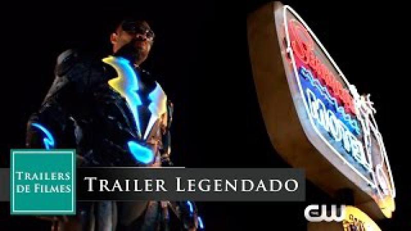 Raio Negro - Nova serie DC (Black Lightning 2018) Trailer Legendado