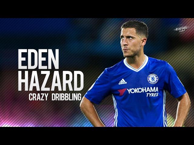 Eden Hazard ● Crazy Dribbling Skills Goals ● 2016/2017 HD