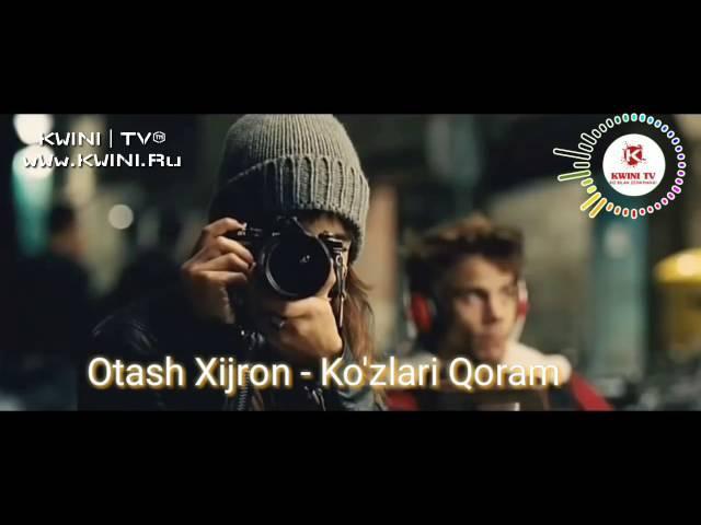 Otash Xijron - Ko'zlari qoram (Оташ Хижрон - Кузлари корам) video version