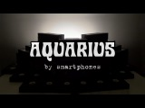 AQUARIUS (from Hair the Musical) by smartphones