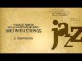 (3/9) Temptation - Charlie Parker Vellu Halkosalmi (arr.) - Bird with Strings