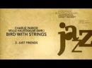(2/9) Just Friends - Charlie Parker Vellu Halkosalmi (arr.) - Bird with Strings